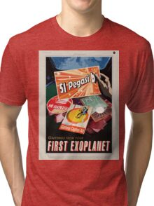 Greetings from your First Exoplanet Tri-blend T-Shirt