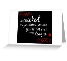 Evil Queen in Wicked Greeting Card