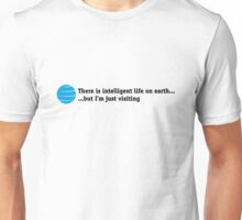 There is intelligent life on Earth Unisex T-Shirt