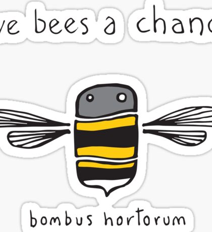 Give bees a chance! Sticker