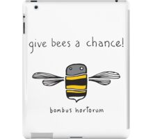 Give bees a chance! iPad Case/Skin
