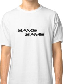 The same the same Classic T-Shirt