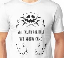 You called for help, but nobody came. Unisex T-Shirt