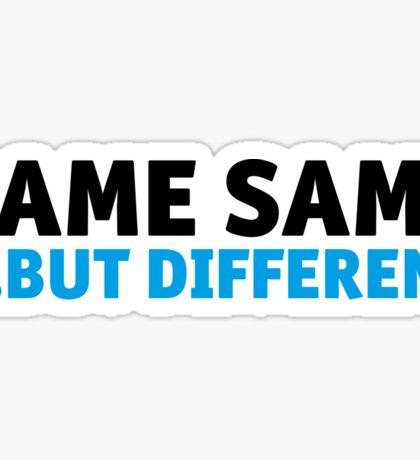 same same, but different Sticker
