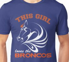 This Girl Loves the Broncos Unisex T-Shirt