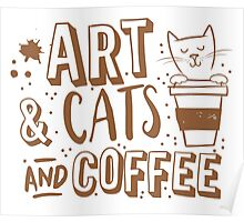 Art and Cats and coffee Poster