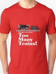 Too Many Trains - White Lettering T-Shirt