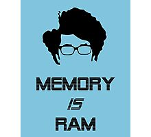 IT Crowd - Memory IS Ram Photographic Print