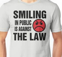 Smiling in Public is Against the Law Unisex T-Shirt