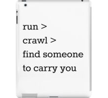 Run, crawl, carry. iPad Case/Skin