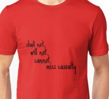 Shall Not Will Not Cannot Miss Casualty Unisex T-Shirt