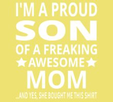 I'm A Proud Son Of A Freaking Awesome Mom Kids Tee
