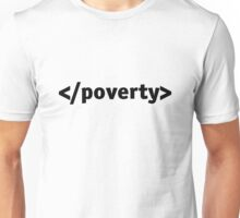 End poverty. Unisex T-Shirt