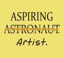 Aspiring Astronaut NOT.  Aspiring Artist Kids Tee