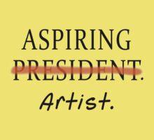 Aspiring Artist NOT Aspiring President Kids Tee