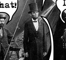 Abe Lincoln and the Little Bitch Hat Sticker