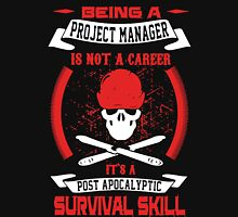 Being A Project Manager Is Not A Career Unisex T-Shirt