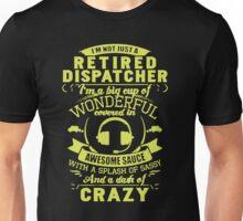 Retired Dispatcher - I'm A Big Cup Of Wonderful Unisex T-Shirt