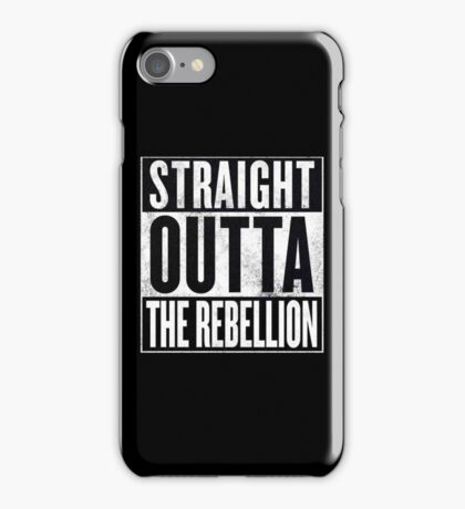 Straight Outta The Rebellion iPhone Case/Skin