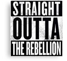 Straight Outta The Rebellion Canvas Print