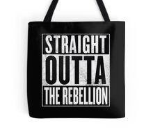 Straight Outta The Rebellion Tote Bag