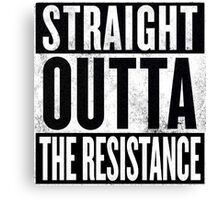 Straight Outta The Resistance Canvas Print