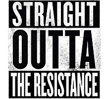 Straight Outta The Resistance Photographic Print