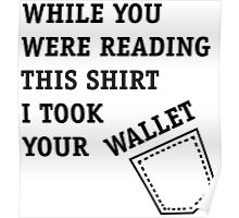 While you read this shirt ... Poster