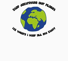 Cease to destroy our planet! Unisex T-Shirt