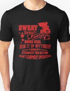 Strongest Heavy Equipment Operator Unisex T-Shirt