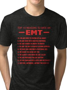 Top 10 Reasons To Date An EMT Tri-blend T-Shirt