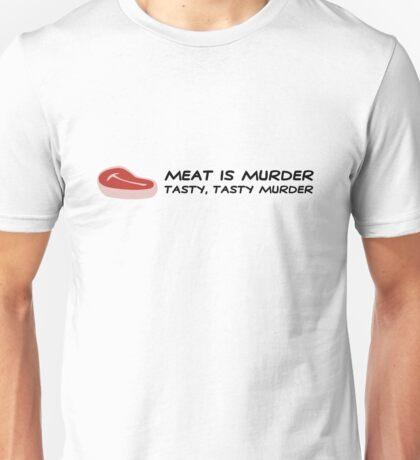 Meat is Murder. Tasty, delicious murder! Unisex T-Shirt