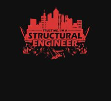 Trust me, I'm A Structural Engineer Unisex T-Shirt
