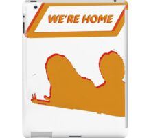 We're Home iPad Case/Skin