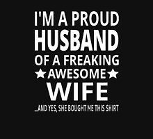 I'm A Proud Husband Of A Freaking Awesome Wife Unisex T-Shirt