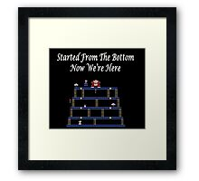 Started From The Bottom Now Were Here Mario/ Donkey Kong Framed Print