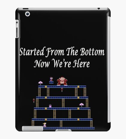 Started From The Bottom Now Were Here Mario/ Donkey Kong iPad Case/Skin