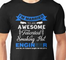 I'm Married To An Awesome Smokin Hot Engineer Unisex T-Shirt
