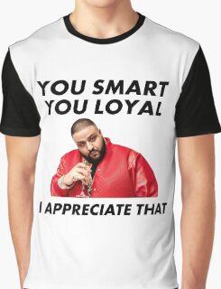 You Smart, You Loyal Graphic T-Shirt