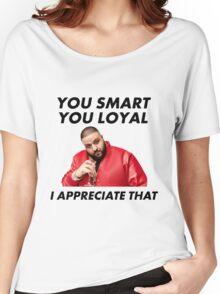 You Smart, You Loyal Women's Relaxed Fit T-Shirt