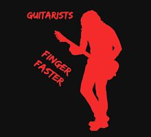Guitarists Finger Faster Unisex T-Shirt