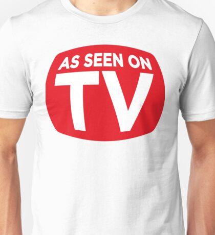 Just like on TV! Unisex T-Shirt