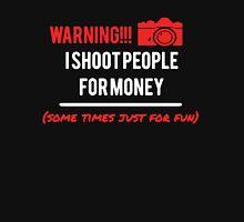 Photographers - I Shoot People For Money Unisex T-Shirt