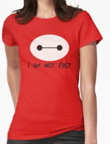 Big Hero 6, I am not fast Womens Fitted T-Shirt