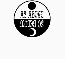 As Above - So Below Unisex T-Shirt