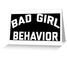 Bad Girl Behavior Greeting Card