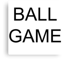 ball game Canvas Print