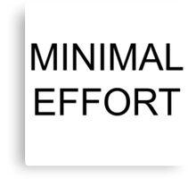 minimal effort Canvas Print
