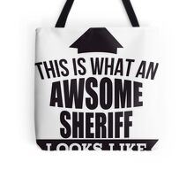 This Is What An Awsome Sheriff Looks Like - Tshirts & Accessories Tote Bag