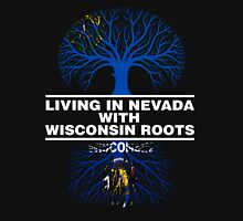 LIVING IN NEVADA WITH WISCONSIN ROOTS Unisex T-Shirt